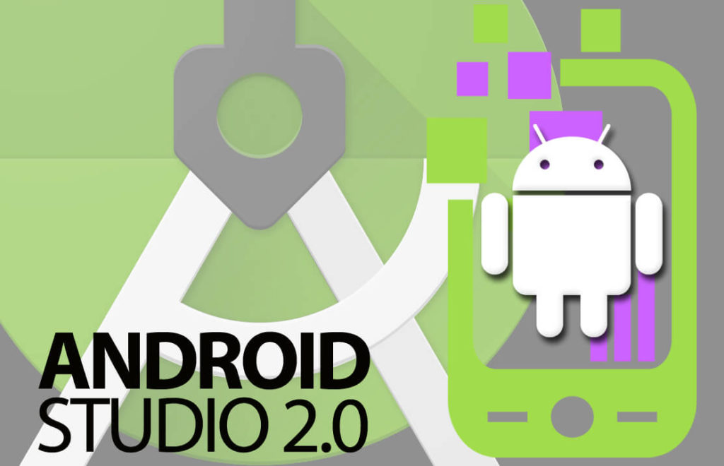 Android Studio 2.0. A new era in android application development