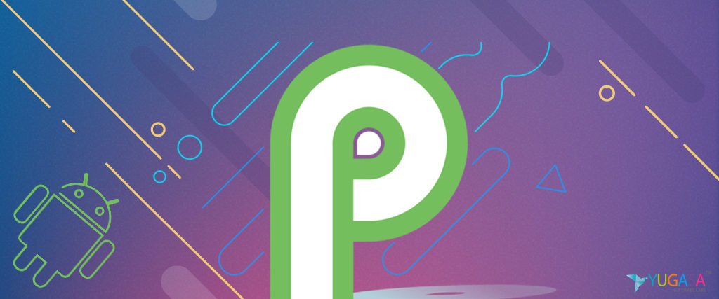 What is hidden for Android P – Beta