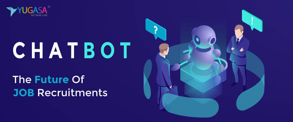 Chatbots: The future Of Job Recruitments