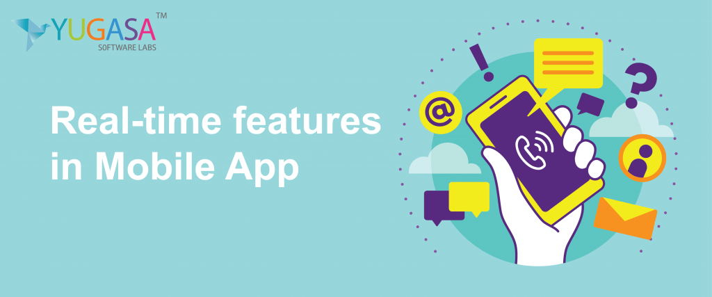 Does Real-time features in Mobile App Increase Customer Engagement?