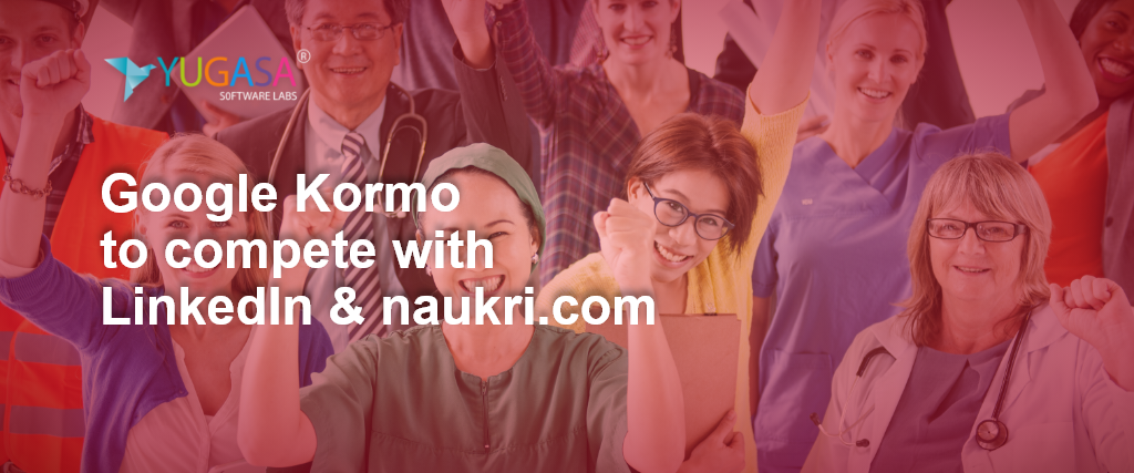 Google Kormo to compete with LinkedIn and naukri.com