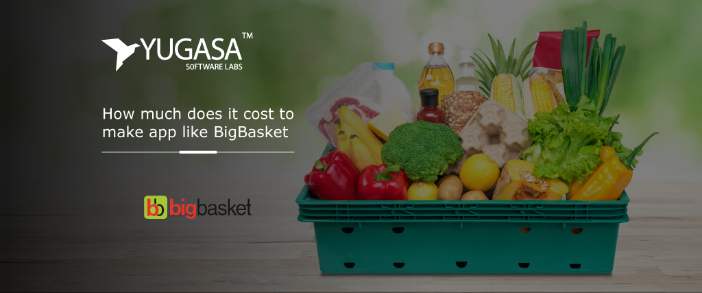 How much does it cost to make app like BigBasket