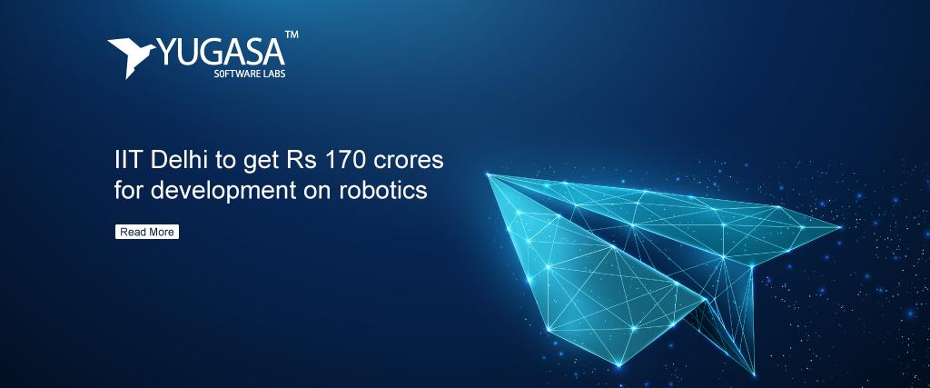 IIT Delhi to get Rs 170 crores for development on robotics