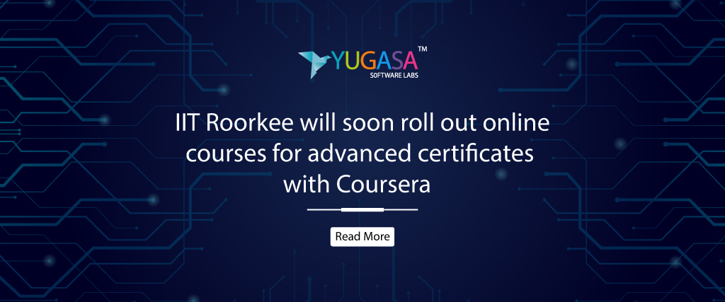 IIT Roorkee will soon roll out online courses for advanced certificates with Coursera