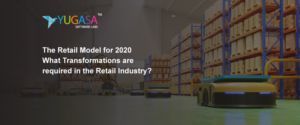 retail model for 2020 what transformations are required in the retail industry