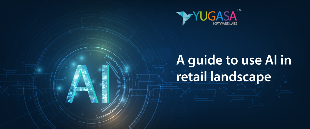 A guide to use AI in retail landscape