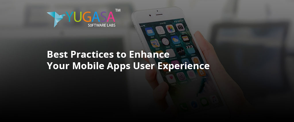 Best practices to Enhance Your Mobile App User Experience