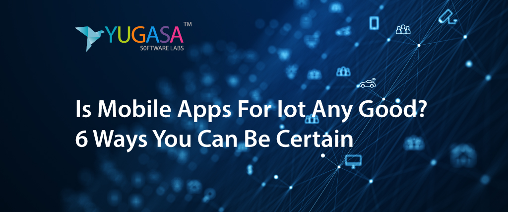 IoT based mobile apps 6 ways you can be certain