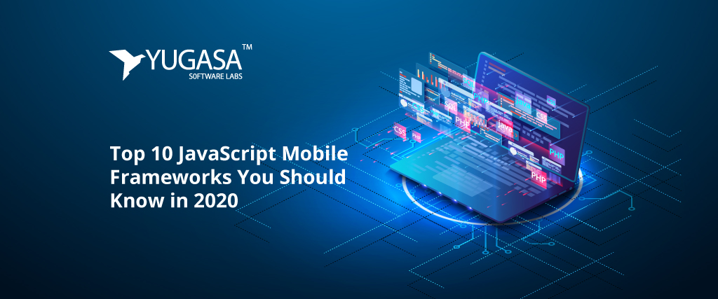 Top 10 JavaScript Mobile Frameworks You Should Know in 2020