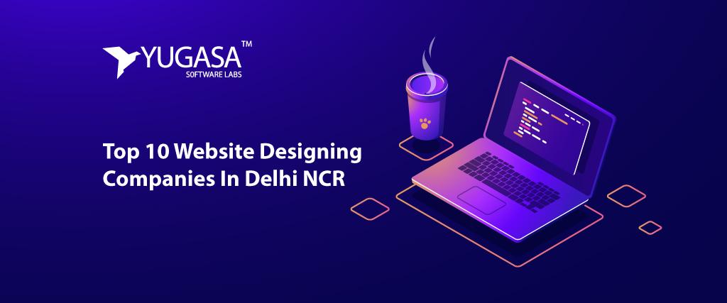 Top 10 Website Designing Companies In Delhi NCR