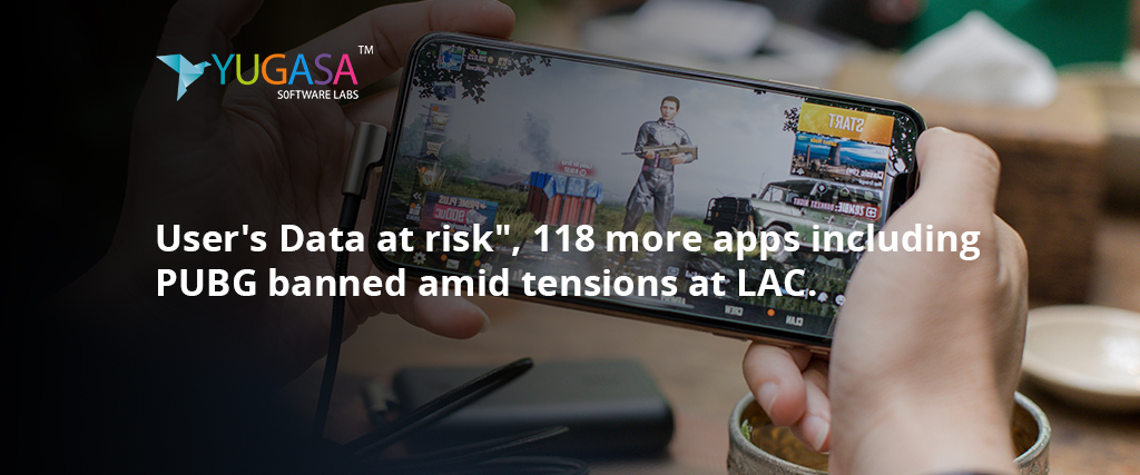 "USER'S DATA AT RISK"", 118 MORE APPS INCLUDING PUBG BANNED AMID TENSIONS AT LAC."