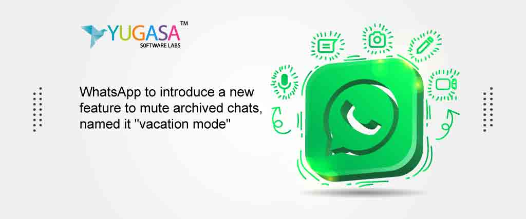 WhatsApp to introduce a new feature to mute archived chats named it vacation mode
