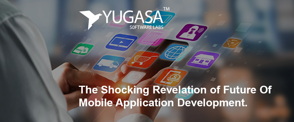 the shocking revelation of future of mobile app development 2020