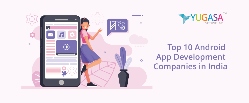 top 10 android app development companies