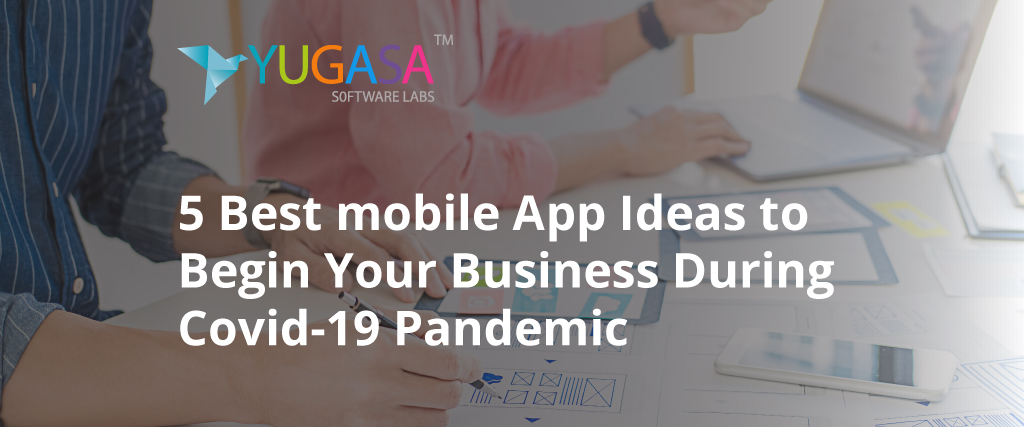 5 best mobile app ideas to begin your business during covid19 pandemic