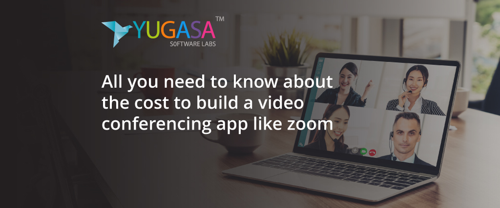 All-you-need-to-know-about-the-cost-to-build-a-video-conferencing-app-like-zoom.jpg