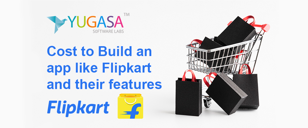 Cost to Build an app like Flipkart and their features