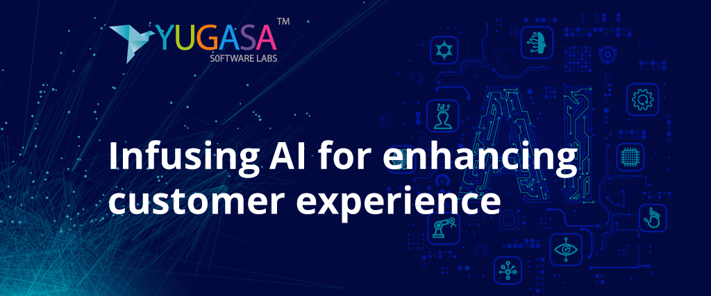 Infusing AI for enhancing Customer Experience