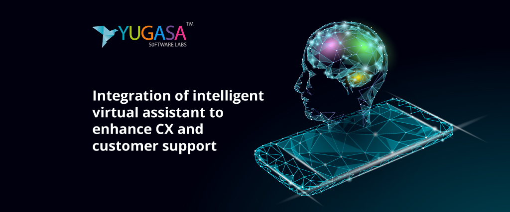 Integration of intelligent virtual assistant to enhance CX customer support