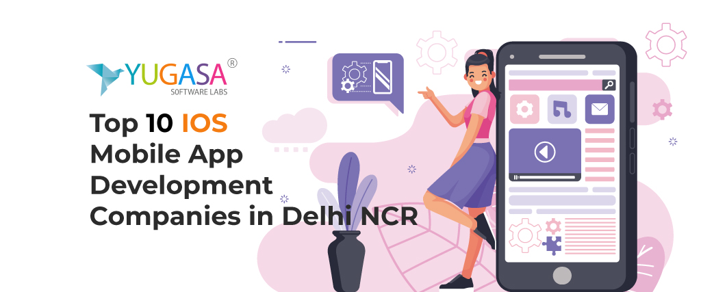 Top 10 IOS Mobile App Development Companies in Delhi NCR