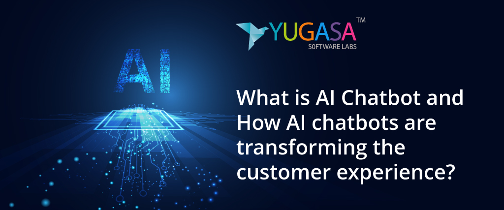 What is AI Chatbot and How AI chatbots are transforming the customer experience