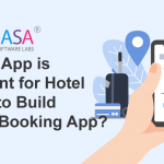 Why does Hotel Business Need a Mobile App and Cost to Build a Hotel Booking App?