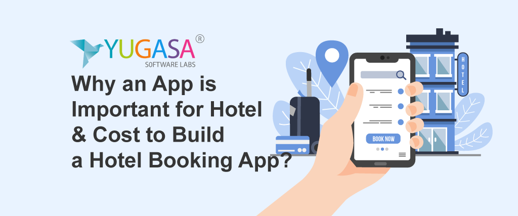 Why an App is Important for Hotel and Cost to Build a Hotel Booking App