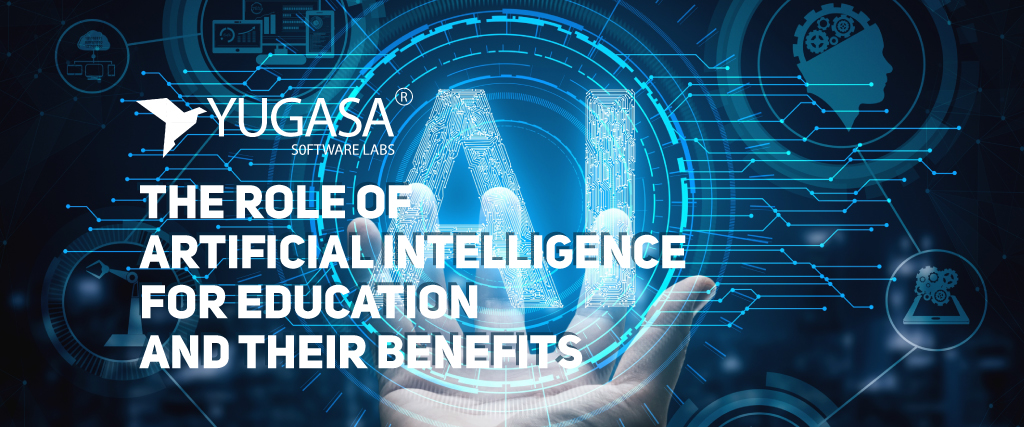 the role of artificial intelligence for education and their benefits