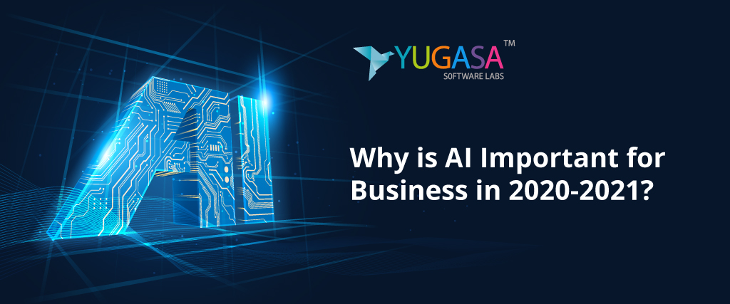 why is ai important for business in 2020 2021