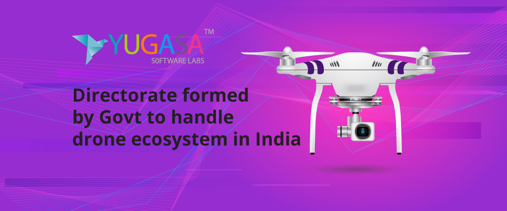 Directorate formed by Govt to handle drone ecosystem in India
