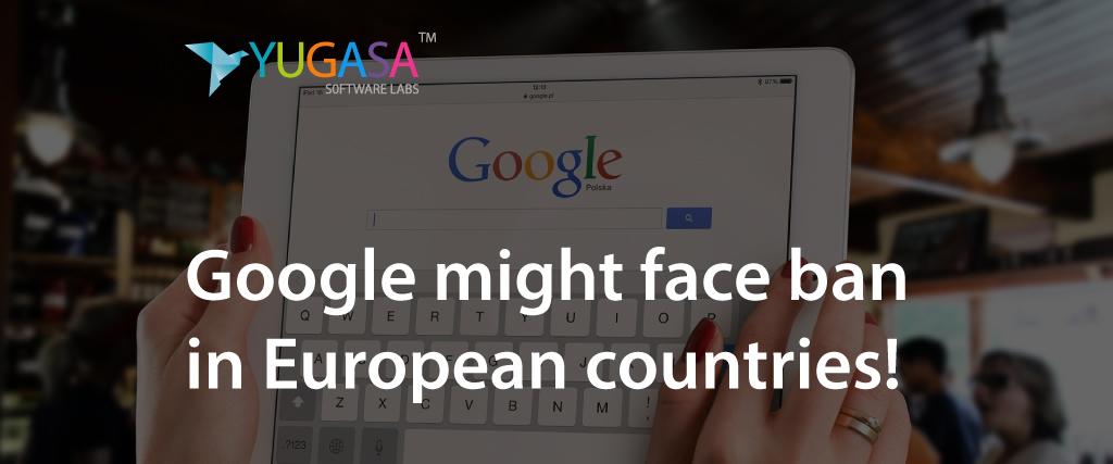 Google ban European countries