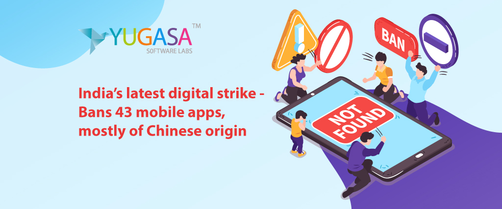 India's latest digital strike - Bans 43 mobile apps, mostly of Chinese origin