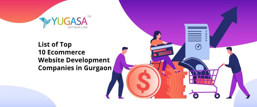 List of Top 10 Ecommerce Website Development Companies in Gurgaon