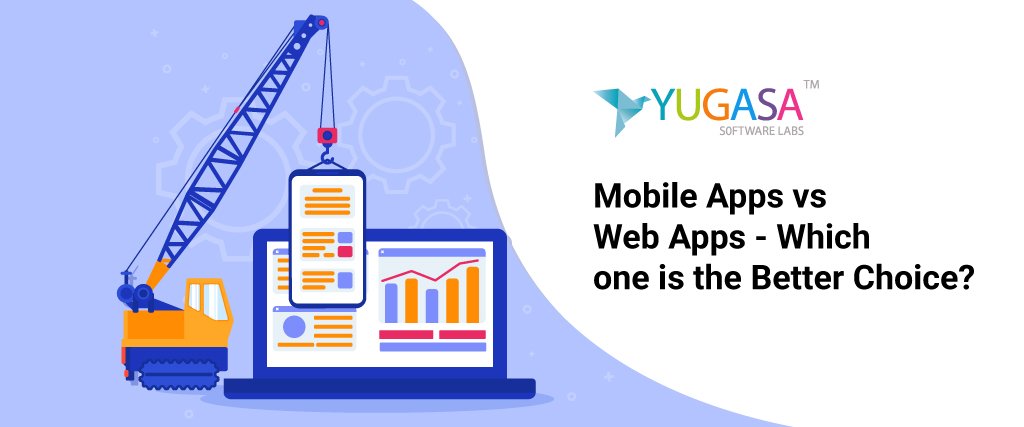 Mobile Apps vs Web Apps - Which one is the Better Choice