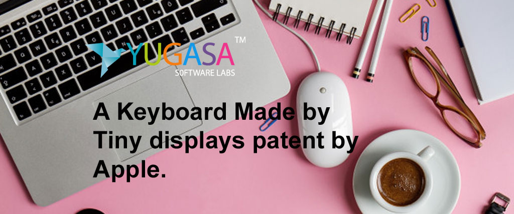 A Keyboard Made by Tiny displays patent by Apple.