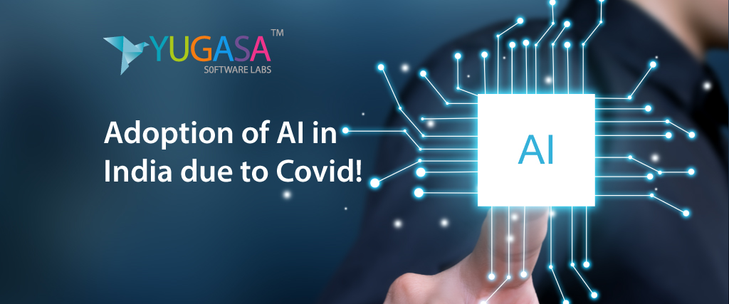 Adoption of AI in India due to Covid-19 Pandemic!
