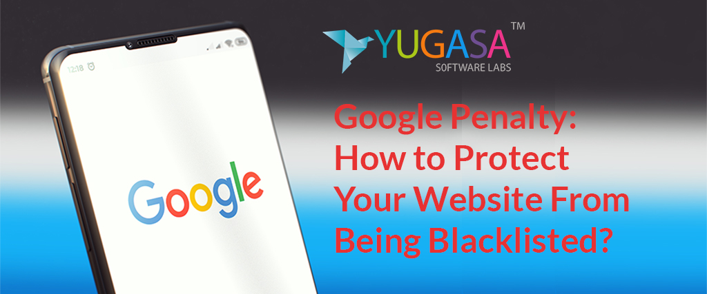Google Penalty How to Protect Your Website From Being Blacklisted