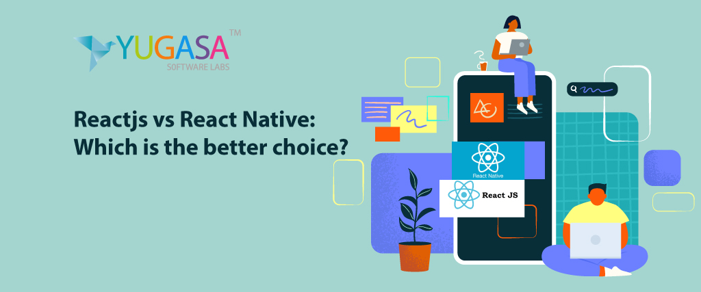 Reactjs vs React Native: Which is the Better Choice?
