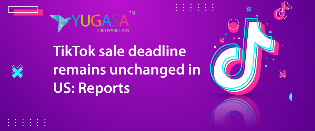 TikTok sale deadline remains unchanged in US Reports