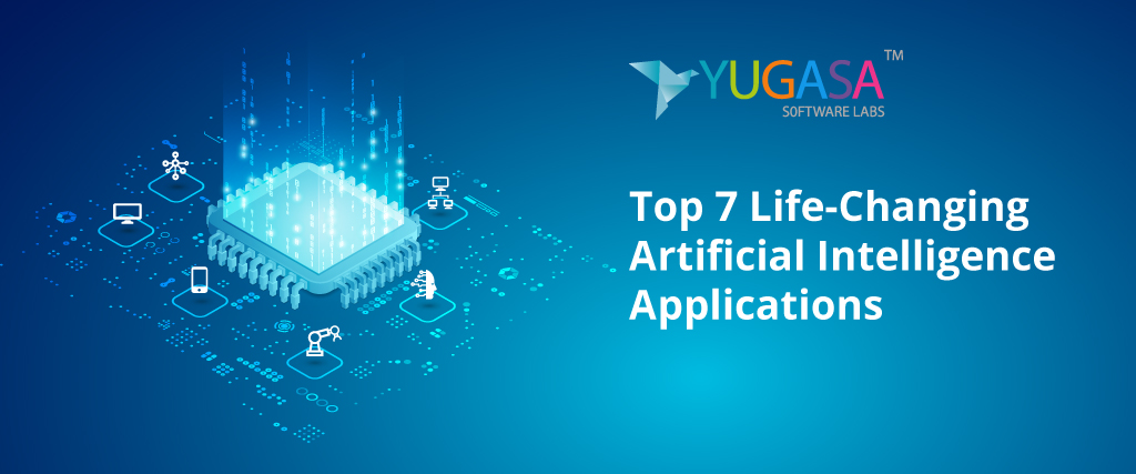Top 7 Life-Changing Artificial Intelligence Applications