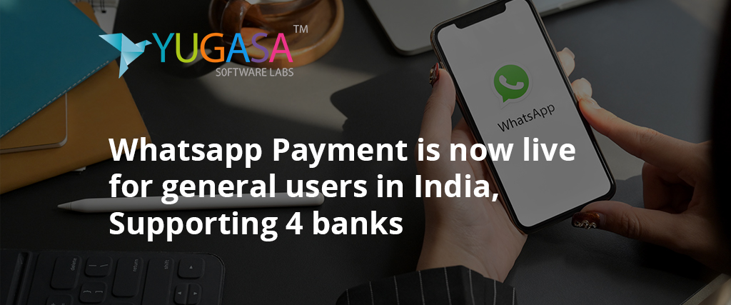 Whatsapp Payments Live for general users in India, Supporting 4 banks
