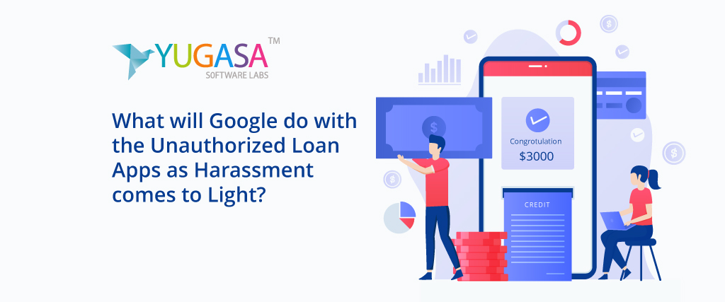 google act unauthorized loan apps as harassment comes to light