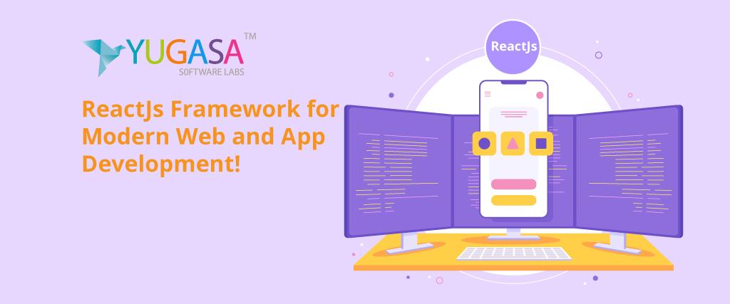 reactjs framework for modern web and app development