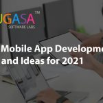 TOP 15 MOBILE APP DEVELOPMENT TRENDS AND IDEAS FOR 2021!