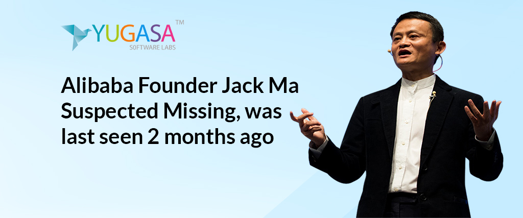 Alibaba Founder Jack Ma Suspected Missing was last seen 2 months ago