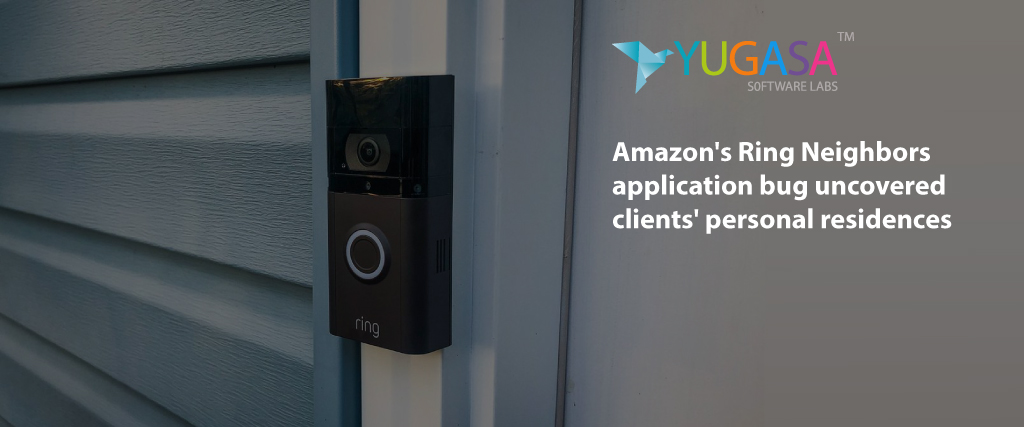 Amazon Ring Neighbors App Bug uncovered client's personal residences