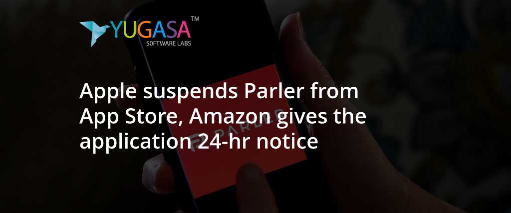 apple suspends parler from app store amazon gives the application 24 hr notice