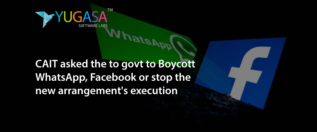 cait asked to govt to boycott whatsapp facebook or stop the new arrangements execution