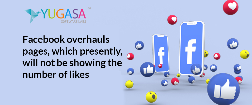 facebook overhauls pages which presently will not be showing the number of likes