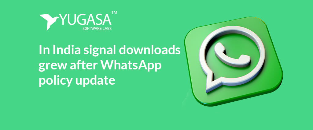 In India, Signal downloads grew after WhatsApp policy Update Report